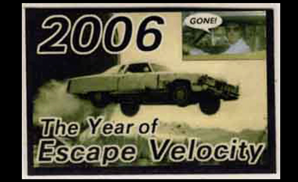 2006 The Year of Escape Velocity
