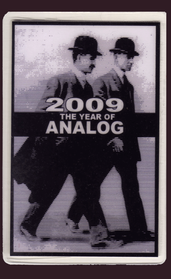 2009 The Year of Analog