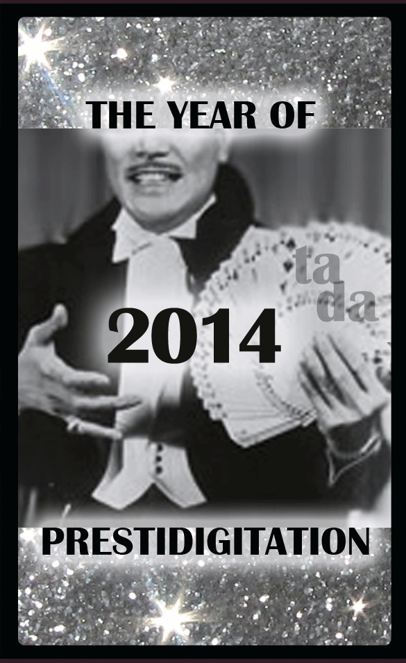 2014 The Year of Prestidigitation