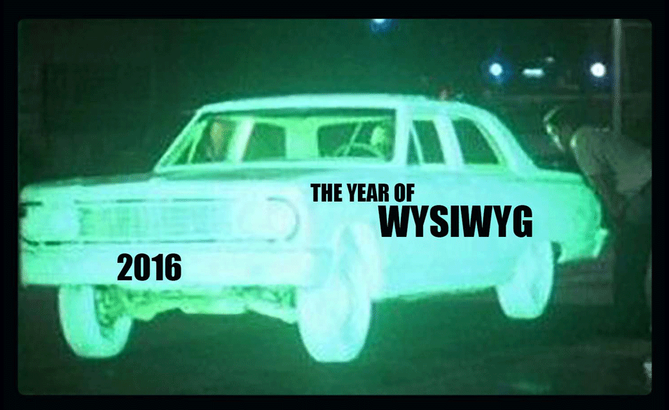2016 The Year of WYSIWYG